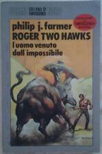 ROGER TWO HAWKS. L'UOMO VENUTO DALL'IMPOSSIBILE.