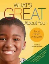 What's Great about You! for All Children in the World by Janet Bauer (2013,...