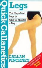 Quick Callanetics: Legs, Pinckney, Callan, Good Condition Book, ISBN 009175285X