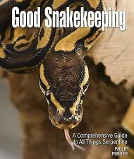 Good Snakekeeping : A Comprehensive Guide to All Things Serpentine - New