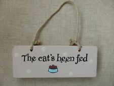 The Cats Been Fed Wooden Reversible Sign Used