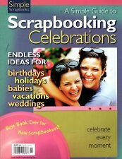 Simple Scrapbooks: A Simple Guide to Scrapbooking Celebrations Paperback