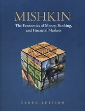 The Economics of Money, Banking, and Financial Markets by Frederic S. Mishkin...