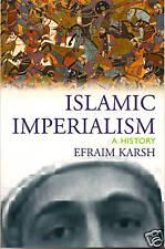 Islamic Imperialism A History by Efraim Karsh Adv Proof