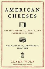 American Cheeses: The Best Regional, Artisan, and Farmhouse Cheeses, Who Makes