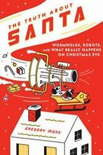 The Truth About Santa: Wormholes, Robots, and What Really Happens on Christmas E