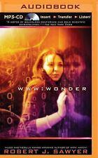 WWW Trilogy: WWW: Wonder : Wonder 3 by Robert J. Sawyer (2015, MP3 CD,...