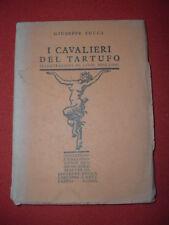 I cavalieri del tartufo, Giuseppe Zucca -Edizioni d'Arte il Fauno Prima Edizione