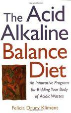 The Acid Alkaline Balance Diet : An Innovative Pro