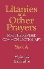 Litanies and Other Prayers: For the Revised Common Lectionary : Year A