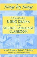 Stage by Stage : A Handbook for Using Drama in the Second Language Classroom...