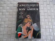 ANGELIQUE ET SON AMOUR  PAR SERGE GOLON EDITION TREVISE 1961