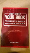 How To Get Your Book Published Free In Minutes by Gordon Burgett