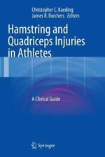 Hamstring and Quadriceps Injuries in Athletes : A Clinical Guide: By Kaeding,...