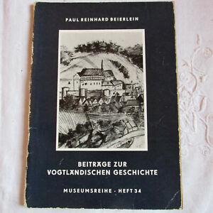 Beiträge zur Vogtländischen Geschichte Museumsreihe Heft 34 Paul R. Beierlein