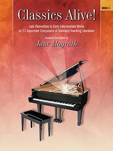 """CLASSICS ALIVE! BOOK 1"" LATE ELEMENTARY-EARLY INTERMEDIATE PIANO MUSIC BOOK-NEW"