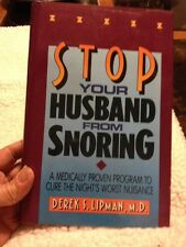 Stop Your Husband from Snoring : A Medically Proven Program to Cure the Night's