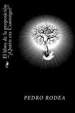 El Libro de la Proposicion Quien Era Conmigo? by pedro rodea (2016, Paperback)