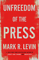 Unfreedom of The Press by Mark R. Levin (2019, Hardcover)
