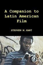 A Companion to Latin American Film by Stephen M. Hart | Tamesis Book (2010) | VG