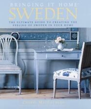 Bringing It Home: Sweden: The Ultimate Guide to Creating the Feeling-ExLibrary
