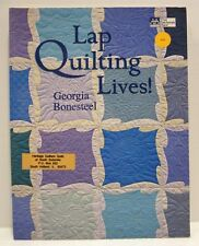 Lap Quilting Lives! Quilt Book by Georgia Bonesteel Signed