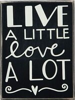 """LIVE A LITTLE LOVE A LOT Wooden Box Sign 6"""" x 8"""", Primitives by Kathy"""