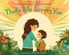 That's Me Loving You by Amy Krouse Rosenthal (2016, Picture Book)