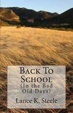 Back to School : In the Bad Old Days by Lance Steele (2014, Paperback)