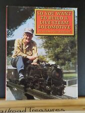 So You Want to Build a Live Steam Locomotive By Joseph Nelson with dust jacket