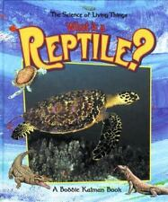 What Is a Reptile? (The Science of Living Things)-ExLibrary
