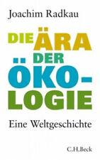 Die Ära der Ökologie|Joachim Radkau|Gebundenes Buch|Deutsch