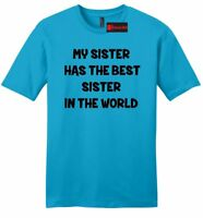 My Sister Has The Best Sister Mens Soft T Shirt Cute Sister Gift Tee Shirt Z2