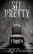 Seat of Magic: Sit Pretty : Seat of Magic Book Two by R. J. Price (2016,...