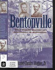 BENTONVILLE Final Battle of Sherman and Jonston ~ Nathaniel Cheairs Hughes HCDJ