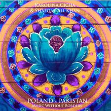 Karolina Cicha, Shafqat Ali Khan - POLAND - PAKISTAN.  MUSIC WITHOUT BORDERS CD