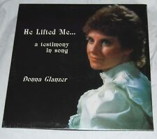 NEW SEALED! DONNA GLANZER He Lifted Me...A Testimony in Song PRIVATE XIAN LP