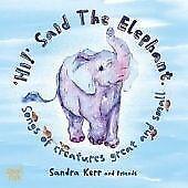 Sandra Kerr & Friends - 'Hi!' Said the Elephant (2009)  CD  NEW  SPEEDYPOST