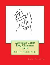 Australian Cattle Dog Christmas Cards : Do It Yourself by Gail Forsyth (2015,.