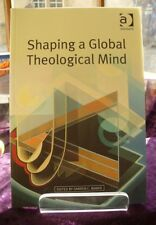Shaping a Global Theological Mind - ed. by Darren C. Marks