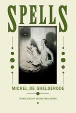 SPELLS - DE GHELDERODE, MICHEL/ MACLENNAN, GEORGE (TRN) - NEW BOOK