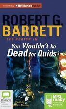 Robert G. BARRETT / You WOULDN'T be DEAD for QUIDS    [ Audiobook ]