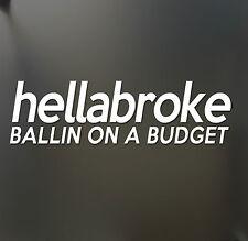 hellabroke Ballin on a budget Sticker JDM Drift Euro Lowered Fatlace illest