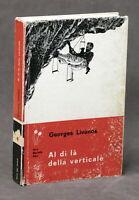Alpinismo - Georges Livanos - Al di là della verticale - 1^ ed. 1964