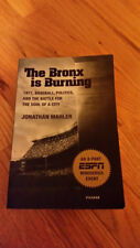 The Bronx Is Burning : 1977, Baseball, Politics, and the Battle for the Soul of