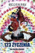 123 Zyczenia : (na kazda Okazje) by RESAMARii S. Janczurowna SLOWIK (2009,...