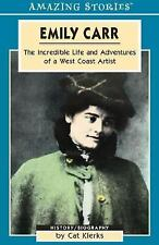 Emily Carr: The Incredible Life and Adventures of a West Coast Artist -ExLibrary