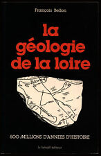 F. BELLON, LA GÉOLOGIE DE LA LOIRE