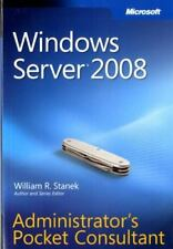 Windows Server® 2008 Administrator's Pocket Consultant by Stanek, William