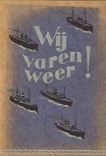 WIJ VAREN WEER ! (NEDERLANDSE KOOPVAARDIJ DIRECHT NA TWEEDE WERELDOORLOG, 1945)